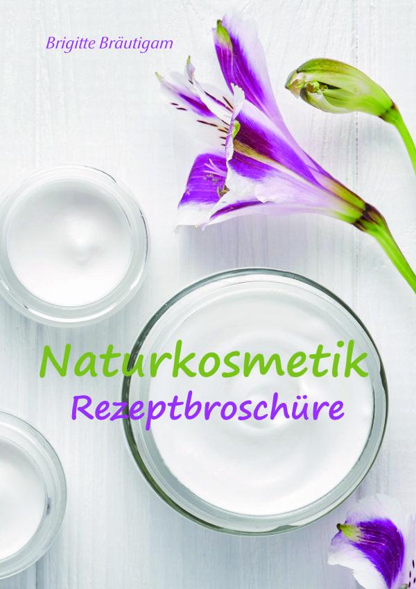 Naturkosmetik Rezeptbroschüre